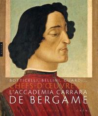 Trésors de l'Accademia Carrara de Bergame : de Botticelli à Guardi : exposition, Caen, Musée des beaux-arts, 27 mars-19 septembre 2010