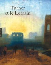 Turner et Le Lorrain : exposition, Musée des beaux-arts de Nancy, 12 décembre 2002-17 mars 2003