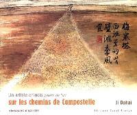 Un artiste chinois, pèlerin de l'art, sur les chemins de Compostelle