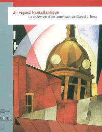 Un regard transatlantique : la collection d'art américain de Daniel J. Terra
