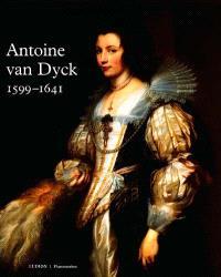 Van Dyck, 1599-1641 : exposition, Anvers, Musée royal des beaux-arts, 15 mai -15 août, Londres, Royal Academy of Arts, automne 1999