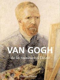 Van Gogh : de la peinture à l'écrit