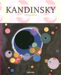 Vassili Kandinsky : 1866-1944 : vers l'abstraction