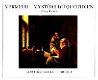 Vermeer, mystère du quotidien