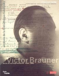 Victor Brauner : écrits et correspondances, 1938-1948 : les archives de Victor Brauner au Musée national d'art moderne