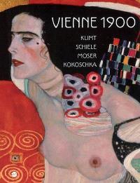 Vienne 1900 : Klimt, Schiele, Moser, Kokoschka : album de l'exposition, Paris, Galeries nationales du Grand Palais, 3 octobre 2005-23 janvier 2006