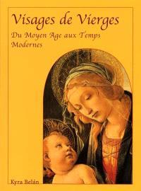 Visages de Vierges : du Moyen Age aux Temps modernes