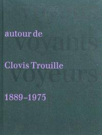 Voyous, voyants, voyeurs : autour de Clovis Trouille, 1889-1975