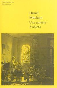 Henri Matisse, une palette d'objets