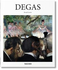 Edgar Degas : 1834-1917 : sur la piste de danse du modernisme