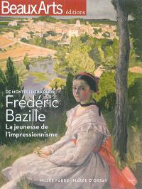 Frédéric Bazille : la jeunesse de l'impressionnisme : de Montpellier à Paris