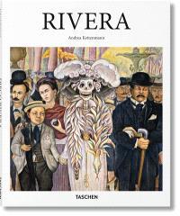 Diego Rivera : 1886-1957 : un esprit révolutionnaire dans l'art moderne