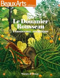 Le Douanier Rousseau : l'innocence archaïque : Musée d'Orsay