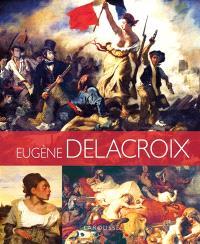 Les plus belles oeuvres d'Eugène Delacroix