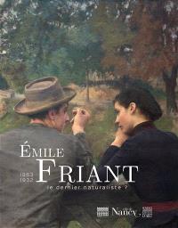 Emile Friant, 1863-1932 : le dernier naturaliste ? : exposition, Nancy, Musée des beaux-arts, du 4 novembre 2016 au 27 février 2017