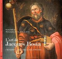 L'art de Jacques Bosia : barbouilleur italien dans le Midi (1788-1842)