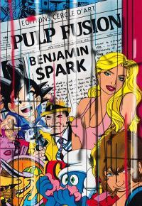 Benjamin Spark : pulp fusion
