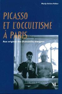 Picasso et l'occultisme à Paris : aux origines des Demoiselles d'Avignon
