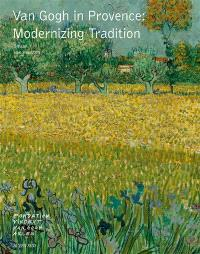 Van Gogh in Provence : moderning tradition