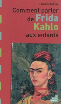 Comment parler de Frida Kahlo aux enfants