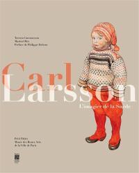 Carl Larsson : l'imagier de la Suède : exposition, Paris, Petit Palais, du 7 mars au 7 juin 2014
