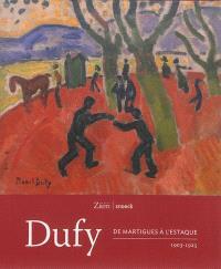 Dufy : de Martigues à l'Estaque : 1903-1925