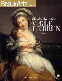 Elisabeth Louise Vigée Le Brun : 1755-1842 : au Grand Palais