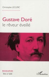 Gustave Doré : le rêveur éveillé