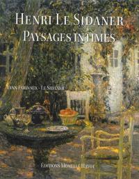 Henri Le Sidaner : paysages intimes