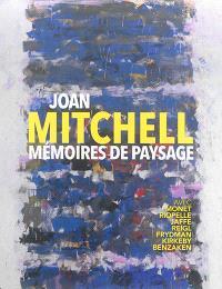 Joan Mitchell, mémoires de paysage : exposition, Caen, Musée des beaux-arts, du 14 juin au 21 septembre 2014