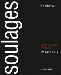 Soulages, l'oeuvre complet : peintures. Volume 4, 1997-2013
