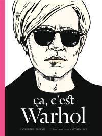 Ca, c'est Warhol