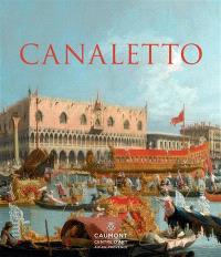 Canaletto : Rome, Londres, Venise, le triomphe de la lumière : exposition, Centre d'art de l'Hôtel de Caumont, du 6 mai au 13 septembre 2015