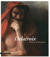 Delacroix : genèse d'un génie