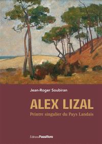 Alex Lizal : peintre singulier du pays landais