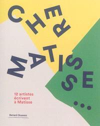 Cher Matisse... : 12 artistes écrivent à Matisse