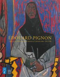 Edouard Pignon, femmes en Méditerranée : Catalanes à Collioure, étés 1945-1946 : exposition, Collioure, Musée d'art moderne, 1er juin-13 octobre 2013