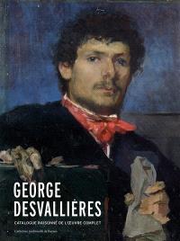 George Desvallières : catalogue raisonné de l'oeuvre complet