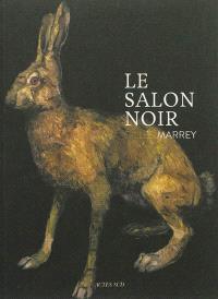 Le salon noir : Gilles Marrey