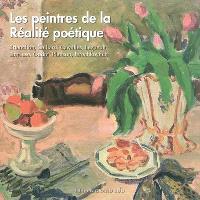 Les peintres de la réalité poétique : Brianchon, Caillard, Cavaillès, Legueult, Limouse, Oudot, Planson, Terechkovitch : exposition, Gaillac, Musée des beaux-arts, du 25-6-2011 au 19-9-2011