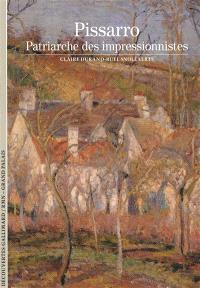 Pissarro : patriarche des impressionnistes