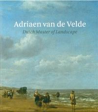 Adriaen van de Velde : Dutch master of landscape