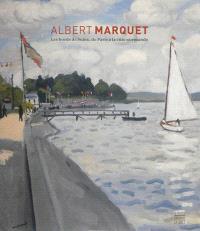 Albert Marquet : les bords de Seine, de Paris à la côte normande