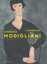 Amadeo Modigliani : the inner eye
