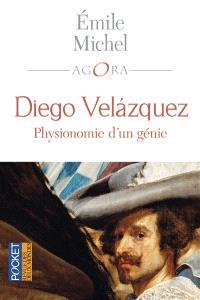 Diego Velazquez : physionomie d'un génie. Suivi de Velazquez au musée de Madrid