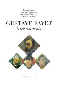 Gustave Fayet, l'oeil souverain