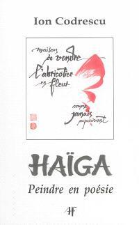 Haïga : peindre en poésie