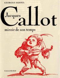 Jacques Callot, miroir de son temps