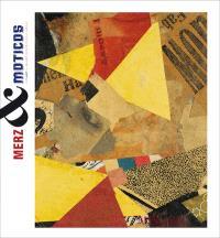 Kurt Schwitters, Ray Johnson : Merz et Moticos : exposition, Rodez, Musée Denys Puech, du 22 juin au 28 octobre 2012
