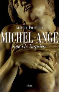 Michel-Ange, une vie inquiète